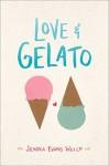 Love & Gelato by Jenna Evans Welch (2016-05-03) - Jenna Evans Welch