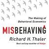 Misbehaving: The Making of Behavioral Economics - Richard H. Thaler, L.J. Ganser