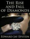 The Rise and Fall of Diamonds - Edward Jay Epstein