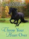 Throw Your Heart Over - Linda Ingmanson