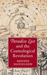 Paradise Lost and the Cosmological Revolution - Dennis Danielson