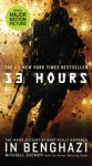 13 Hours: The Inside Account of What Really Happened In Benghazi - Mitchell Zuckoff