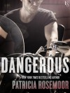 Dangerous - Patricia Rosemoor