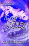 The Tudor Revival - Sky Purington