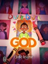 Duck Duck God - José Iriarte