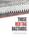 Those Red Tag Bastards: Their Dreams, Their Lives, Their Memories - Don Shepperd