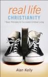 Real Life Christianity - Alan Kelly