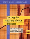 Strategy and Performance: Getting the Measure of Your Business [With CD] - Michael Bourne, John Mills
