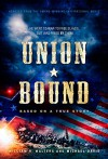 Union Bound: He Went to War to Free the Slaves but Was Freed by Them - Michael Davis, William R. Walters