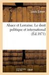 Alsace et lorraine. le droit politique et international (Sciences Sociales) (French Edition) - SIMON-L