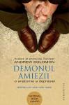Demonul amiezii. O anatomie a depresiei (Romanian Edition) - Andrew Solomon