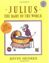 Julius, the Baby of the World - Kevin Henkes