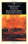 Nightmare Abbey; Crotchet Castle - Thomas Love Peacock