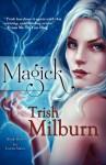Magick - Trish Milburn