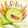Spike, the Mixed-up Monster - Susan Hood, Melissa Sweet