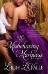 The Misbehaving Marquess - Leigh LaValle