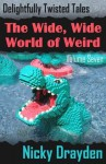 Delightfully Twisted Tales: The Wide, Wide World of Weird (Volume Seven) - Nicky Drayden