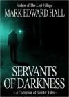 Servants of Darkness - Mark Edward Hall