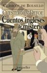 Cuentos Ingleses de Misterio - G.K. Chesterton, Daniel Defoe, Wilkie Collins, Saki, Thomas Hardy, Catherine Wells, Arthur Conan Doyle
