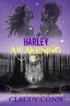 Harley-Awakening (Awakening Series Book 1) - Claudy Conn, Karen Babcock