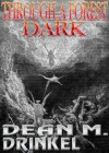 Through A Forest Dark - Dean M. Drinkel