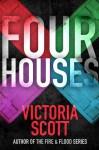 Four Houses - Victoria Scott