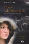 Uneori, sub clar de luna (Nu plange sub clar de luna, cartea a 2-a) (Romanian Edition) - Heather Davis