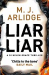 Liar Liar: DI Helen Grace 4 (A DI Helen Grace Thriller) - M. J. Arlidge
