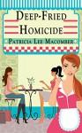 Deep-Fried Homicide (The Laurel Falls Mysteries Book 1) - Patricia Lee Macomber