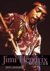 Jimi Hendrix: Musician - Keith Shadwick