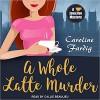 A Whole Latte Murder (Java Jive Mystery) - Caroline Fardig, Callie Beaulieu