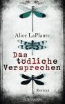 Das tödliche Versprechen: Roman - Alice LaPlante, Charlotte Breuer, Norbert Möllemann