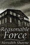 Reasonable Force - Meredith Shayne