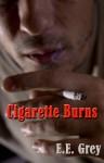 Cigarette Burns - E.E. Grey