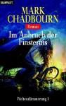Im Anbruch der Finsternis (Weltendämmerung, #1) - Mark Chadbourn