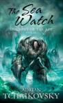 The Sea Watch - Adrian Tchaikovsky