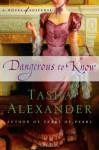 Dangerous to Know - Tasha Alexander