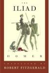 The Iliad: The Fitzgerald Translation - Homer, Robert Fitzgerald