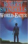 World-Eater - Robert Swindells