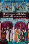 Civic Ceremony and Religion in Medieval Bruges C.1300 1520 - Andrew Brown