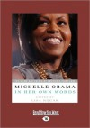 Michelle Obama in Her Own Words (Large Print 16pt) - Lisa Rogak