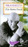Il fu Mattia Pascal - Luigi Pirandello