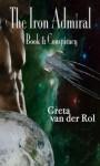 The Iron Admiral: Conspiracy (Ptorix Empire) - Greta van der Rol