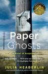Paper Ghosts - Julia Heaberlin