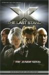 X-Men: The Last Stand: The Junior Novel - Danny Fingeroth, Zak Penn, Simon Kinberg
