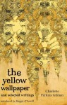 The Yellow Wallpaper and Selected Writings - Charlotte Perkins Gilman, Maggie O'Farrell