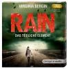 Rain. Das tödliche Element (2mp3 CD): Ungekürte Lesung, ca. 600 Min. - Virginia Bergin, Josefine Preuß