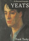 Yeats: An Illustrated Biography - Frank Tuohy