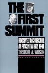 The First Summit: Roosevelt and Churchill at Placentia Bay, 1941 - Theodore A. Wilson