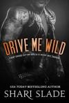 Drive Me Wild - Shari Slade